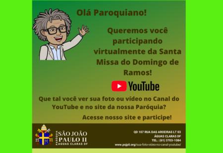 Você e sua família no YouTube e no site da Paróquia!